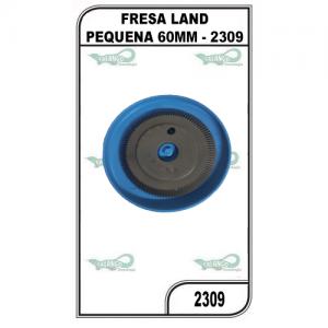FRESA LAND PEQUENA 60MM - 2309