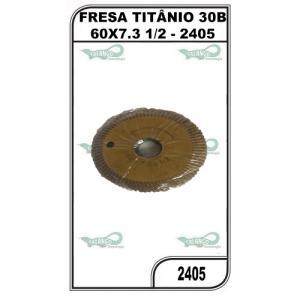 FRESA TITÂNIO 30B 60X7.3 1/2 - 2405